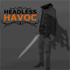 play Headless Havoc