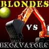 play Blondes Vs Excavators