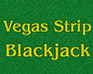 play Vegas Strip Blackjack