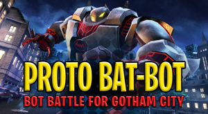 play Proto Bat-Bot: Bot Battle For Gotham City