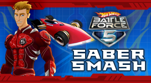 Hot Wheels Battle Force 5 – Saber Smash