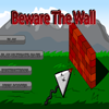 play Beware The Wall
