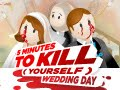 play 5 Minutes To Kill Yourself 2 - Wedding Day