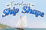 play Caroline'S Ship Shape