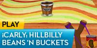 play Icarly - Hillbilly Beans 'N Buckets