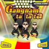 play Gangnam Ta Ta Ta