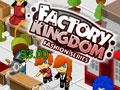 play Factory Kingdom