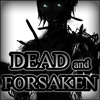 play Dead And Forsaken