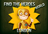 play Find The Heroes World - London