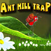Ant Hill Trap game