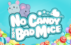 No Candy For Bad Mice game
