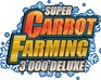 play Super Carrot Farming 3000 Deluxe