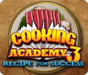 play Cooking Academy 3: Recipe For Success