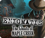 play Enigmatis: The Ghosts Of Maple Creek