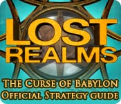 play Lost Realms: The Curse Of Babylon Strategy Guide