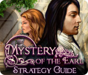 play Mystery Of The Earl Strategy Guide