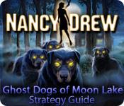 play Nancy Drew: Ghost Dogs Of Moon Lake Strategy Guide