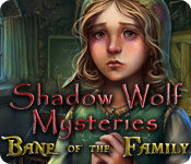 play Shadow Wolf Mysteries: Bane Of The Family