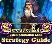 play Shrouded Tales: The Spellbound Land Strategy Guide