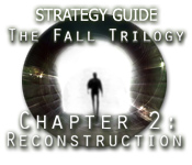 play The Fall Trilogy Chapter 2: Reconstruction Strategy Guide