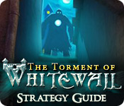 play The Torment Of Whitewall Strategy Guide