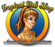 play Tropical Fish Shop: Annabel'S Adventure
