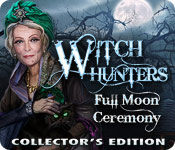 play Witch Hunters: Full Moon Ceremony Collector'S Edition