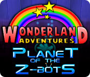 play Wonderland Adventures: Planet Of The Z-Bots