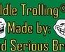 play Idle Trolling