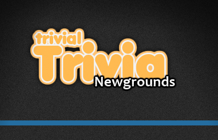 Trivial Trivia: Newgrounds game