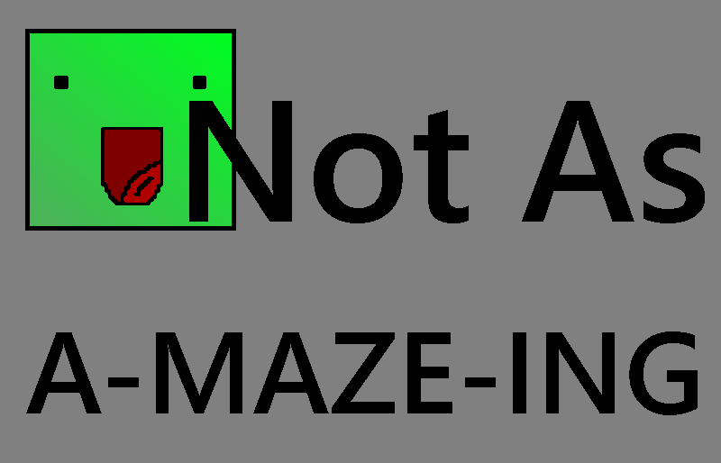 Not As A-Maze-Ing game
