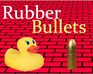 Rubber Bullets game