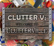 play Clutter V: Welcome To Clutterville