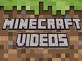 play Minecraft Videos
