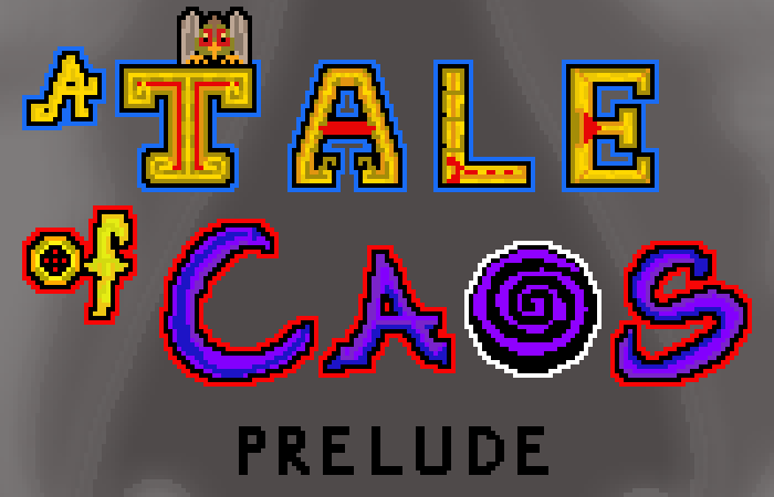 A Tale Of Caos: Prelude game