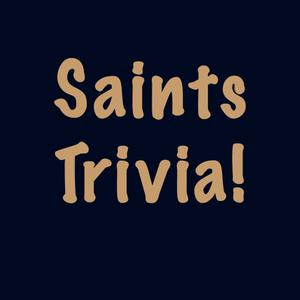 play Saints Trivia!