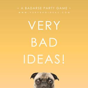 play Very Bad Ideas!
