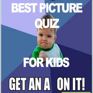 play Best Picture Quiz For Kids.Quizzes For Kids With Answers