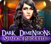 play Dark Dimensions: Shadow Pirouette