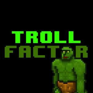 play Troll Factor