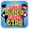 play Super Duper Super Girl