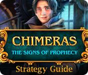 play Chimeras: The Signs Of Prophecy Strategy Guide