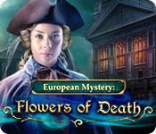 play European Mystery: Flowers Of Death