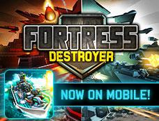 Fortress: Destroyer Mobile game