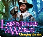 play Labyrinths Of The World: Changing The Past