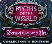 play Myths Of The World: Born Of Clay And Fire Collector'S Edition