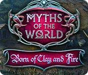 play Myths Of The World: Born Of Clay And Fire