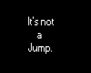 It'S Not A Jump. game