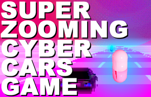 Super Zooming Cyber Cars Game game