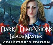 play Dark Dimensions: Blade Master Collector'S Edition